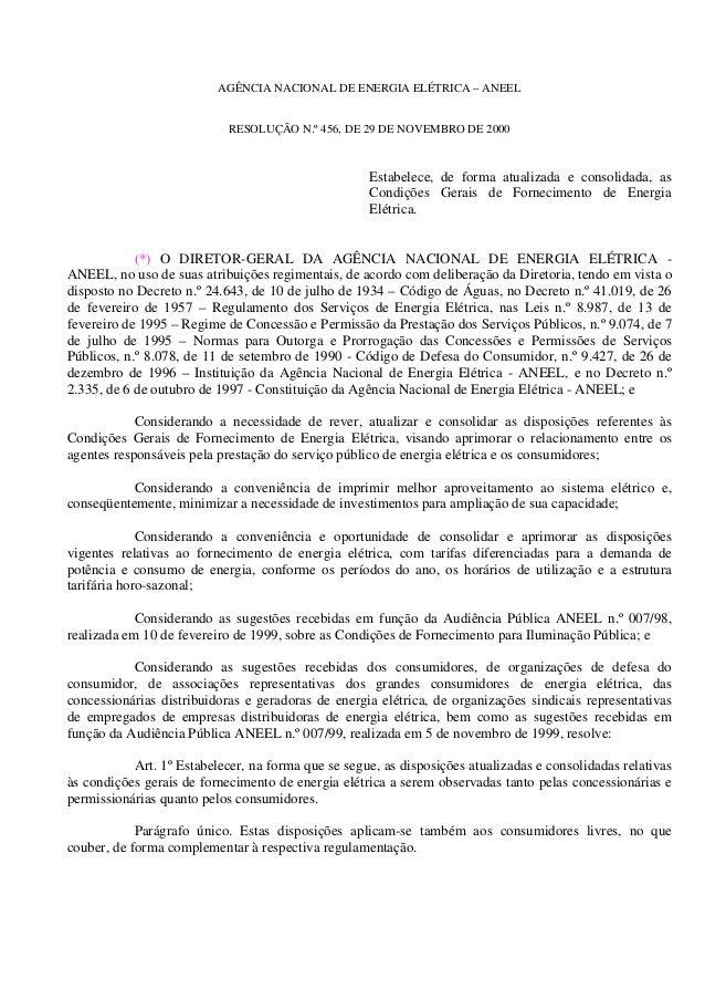 AGÊNCIA NACIONAL DE ENERGIA ELÉTRICA – ANEEL RESOLUÇÃO N.º 456, DE 29 DE NOVEMBRO DE 2000 Estabelece, de forma atualizada ...