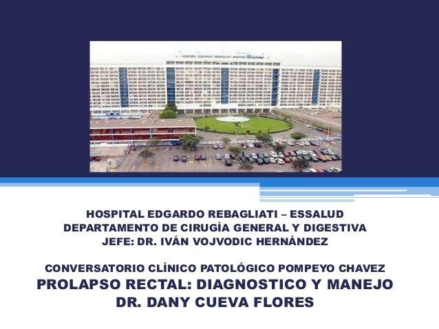 HOSPITAL EDGARDO REBAGLIATI – ESSALUD DEPARTAMENTO DE CIRUGÍA GENERAL Y DIGESTIVA JEFE: DR. IVÁN VOJVODIC HERNÁNDEZ  CONVE...