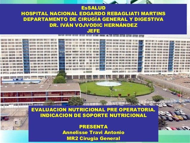 EsSALUD  HOSPITAL NACIONAL EDGARDO REBAGLIATI MARTINS  DEPARTAMENTO DE CIRUGÍA GENERAL Y DIGESTIVA  DR. IVÁN VOJVODIC HERN...