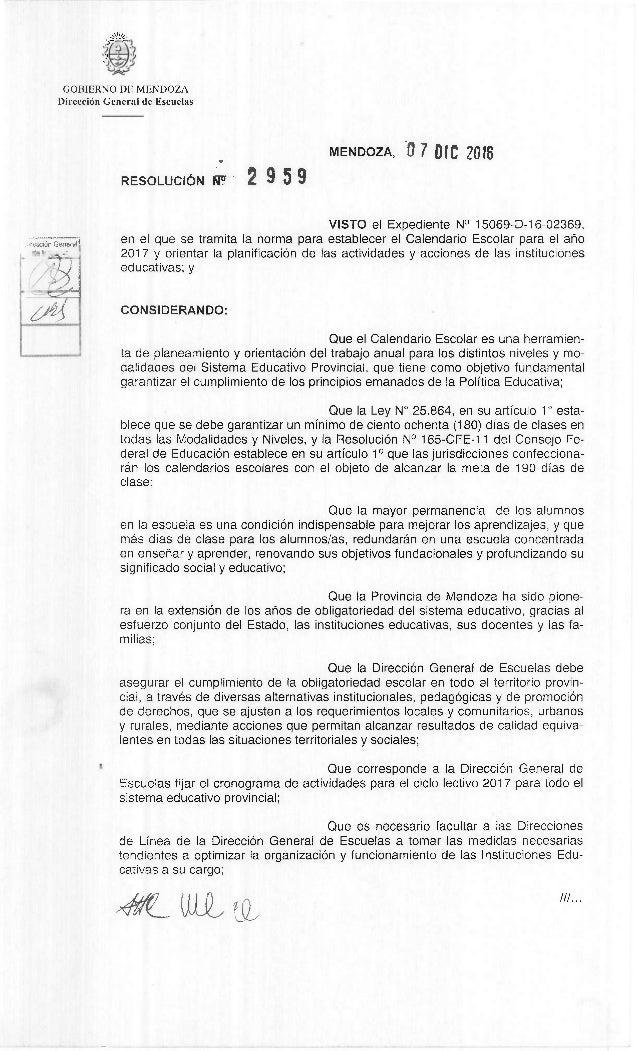 GOBIERNO DE MENDOZA DirecciOn General de Escuelas MENDOZA, 0 7 DIC 2016 RESOLUCION 2 9 5 9 VISTO el Expediente N° 15069-D-...