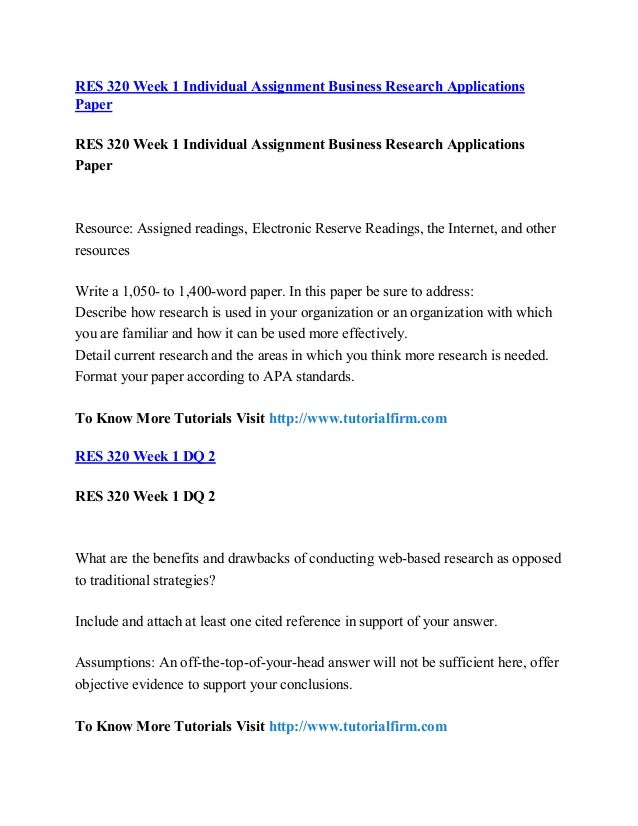 res 320 week one Res 320 week 1 individual assignment business research applications paper click following link to purchase.