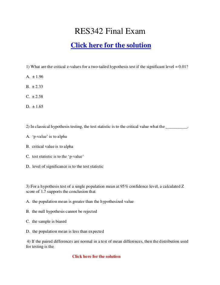 RES342 Final Exam                            Click here for the solution1) What are the critical z-values for a two-tailed...