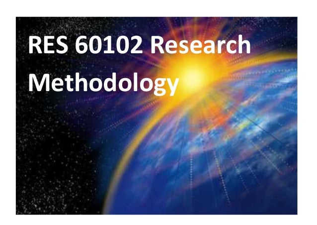 RES 60102 Research Methodology