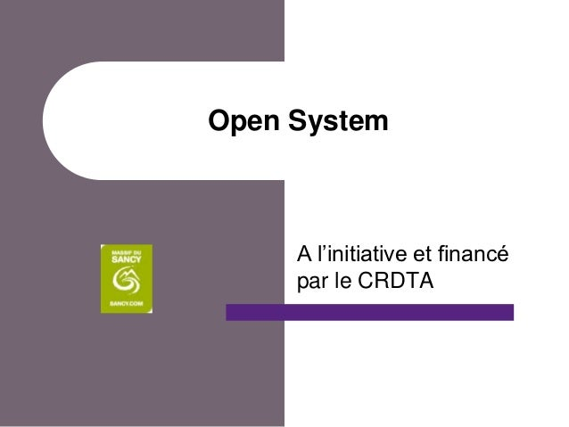 Open System     A l'initiative et financé     par le CRDTA