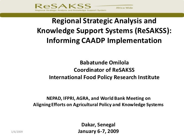 Regional Strategic Analysis and            Knowledge Support Systems (ReSAKSS):              Informing CAADP Implementatio...
