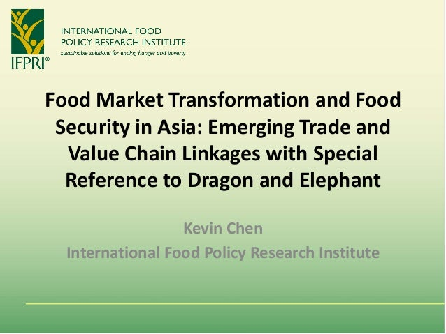 Food Market Transformation and Food Security in Asia: Emerging Trade and Value Chain Linkages with Special Reference to Dr...