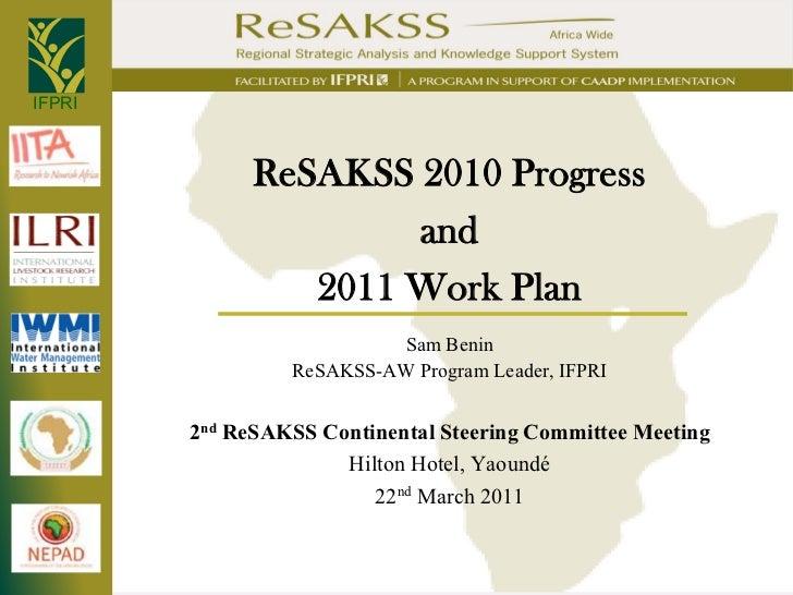 IFPRI              ReSAKSS 2010 Progress                      and                 2011 Work Plan                          ...