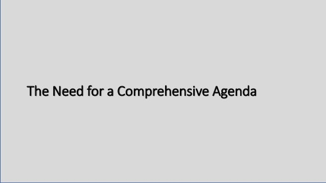 The Need for a Comprehensive Agenda