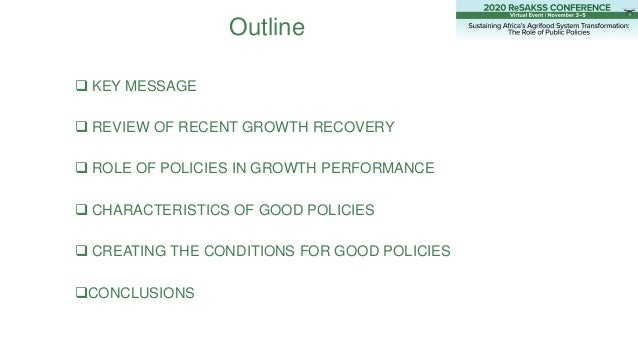 Outline  KEY MESSAGE  REVIEW OF RECENT GROWTH RECOVERY  ROLE OF POLICIES IN GROWTH PERFORMANCE  CHARACTERISTICS OF GOO...