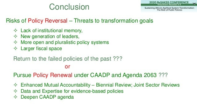 Conclusion Risks of Policy Reversal – Threats to transformation goals  Lack of institutional memory,  New generation of ...
