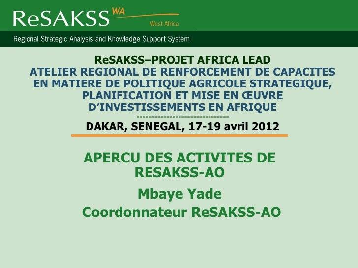 ReSAKSS–PROJET AFRICA LEADATELIER REGIONAL DE RENFORCEMENT DE CAPACITESEN MATIERE DE POLITIQUE AGRICOLE STRATEGIQUE,      ...
