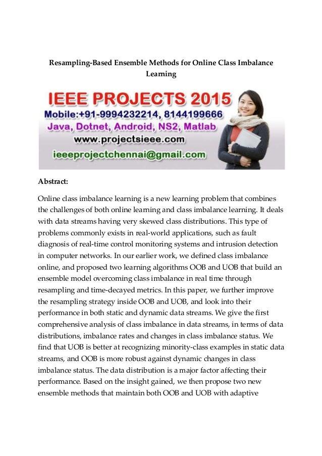 Resampling based ensemble methods for online class imbalance learning
