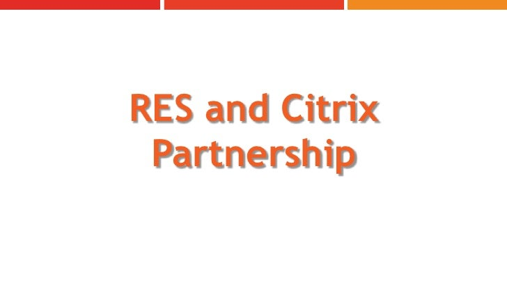 RES and Citrix Partnership<br />