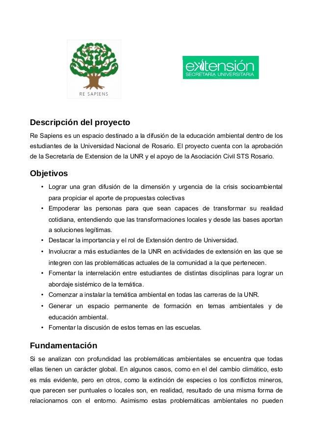 Descripción del proyecto Re Sapiens es un espacio destinado a la difusión de la educación ambiental dentro de los estudian...