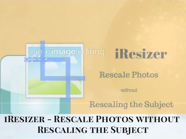 iResizer - Rescale Photos without  Rescaling the Subject