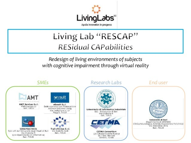 Redesign of living environments of subjects with cognitive impairment through virtual reality SMEs Research Labs End user