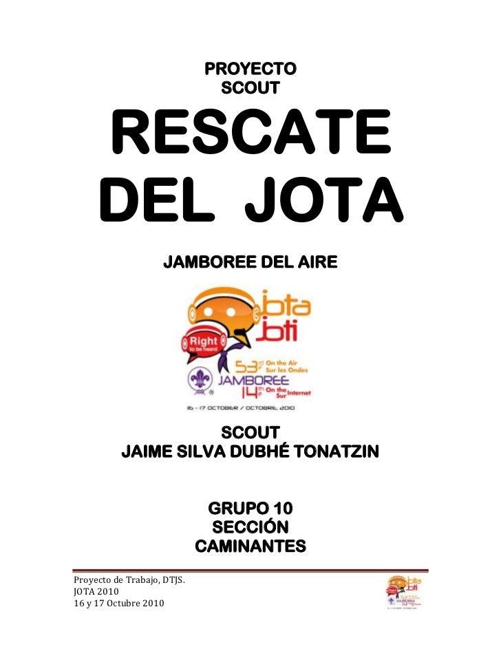 PROYECTO                              SCOUT     RESCATE     DEL JOTA                     JAMBOREE DEL AIRE                ...