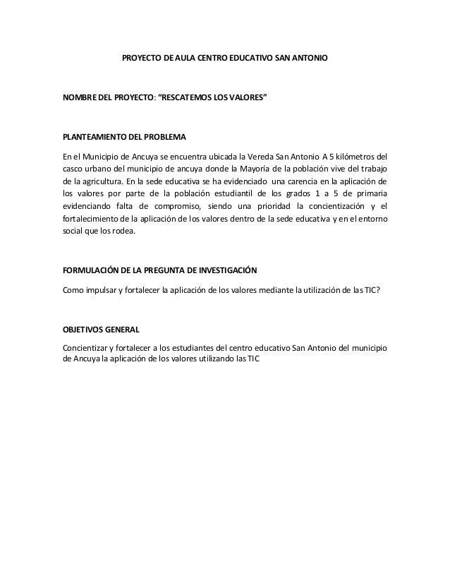 """PROYECTO DE AULA CENTRO EDUCATIVO SAN ANTONIONOMBRE DEL PROYECTO: """"RESCATEMOS LOS VALORES""""PLANTEAMIENTO DEL PROBLEMAEn el ..."""