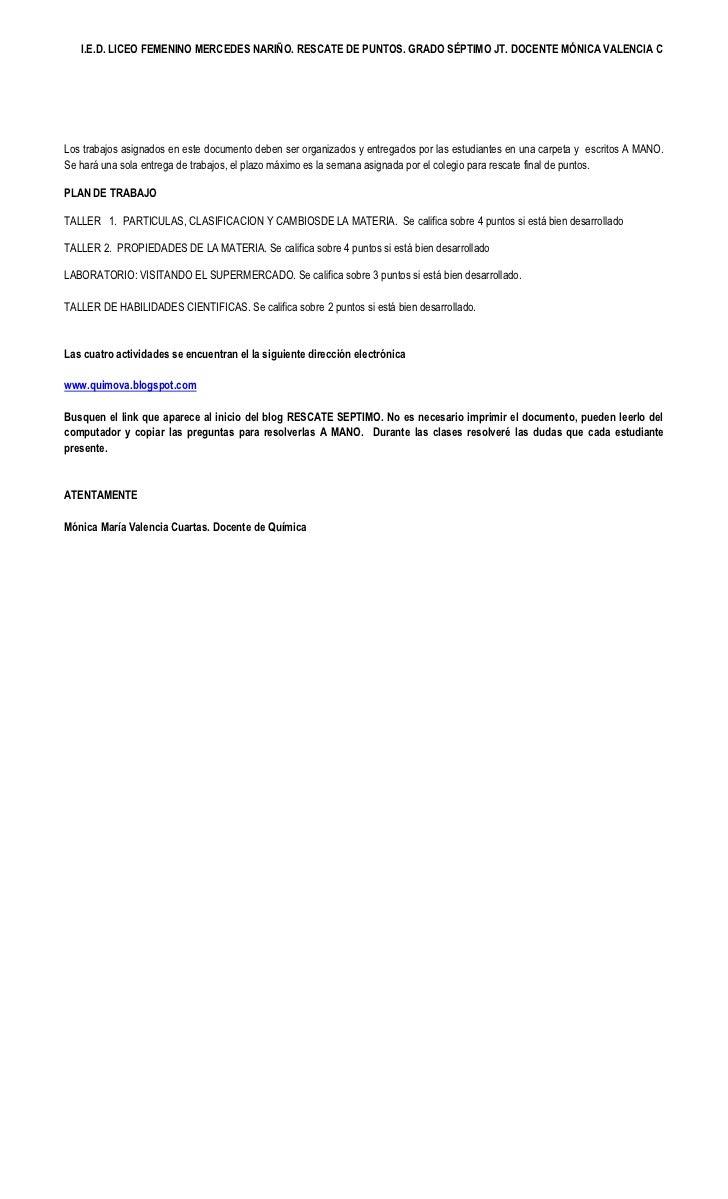 I.E.D. LICEO FEMENINO MERCEDES NARIÑO. RESCATE DE PUNTOS. GRADO SÉPTIMO JT. DOCENTE MÓNICA VALENCIA CLos trabajos asignado...