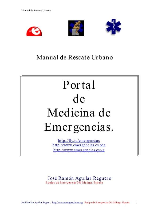Manual de Rescate Ur bano  Manual de Rescate Ur bano  Por tal de Medicina de Emer gencias. http://fly.to/emer gencias http...