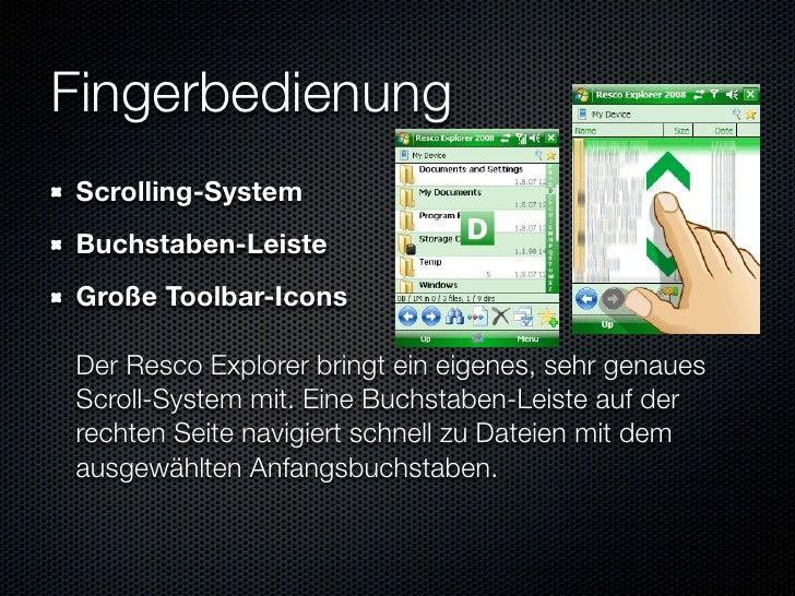 Fingerbedienung Scrolling-System Buchstaben-Leiste Große Toolbar-Icons  Der Resco Explorer bringt ein eigenes, sehr genaue...