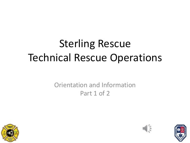 Sterling Rescue  Technical Rescue Operations  Orientation and Information  Part 1 of 2