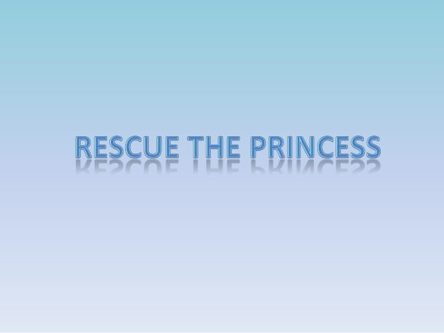 Description of the game • In this game you must complete the missions for rescue the princess.