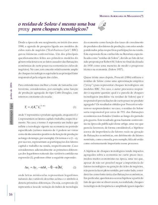 16 junhode2006 Desde a época de seu surgimento, no início dos anos 1980, a agenda de pesquisa ligada aos modelos de ciclo...