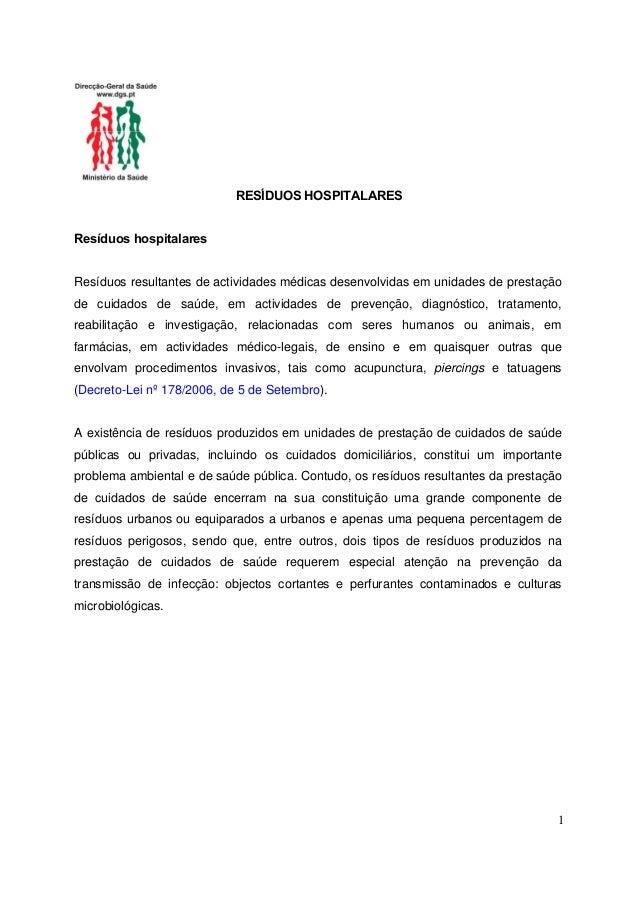 1 RESÍDUOS HOSPITALARES Resíduos hospitalares Resíduos resultantes de actividades médicas desenvolvidas em unidades de pre...