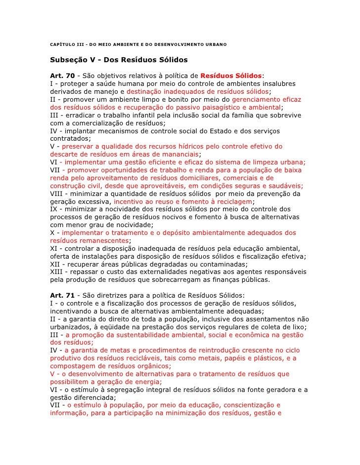 CAPÍTULO III - DO MEIO AMBIENTE E DO DESENVOLVIMENTO URBANO   Subseção V - Dos Resíduos Sólidos  Art. 70 - São objetivos r...