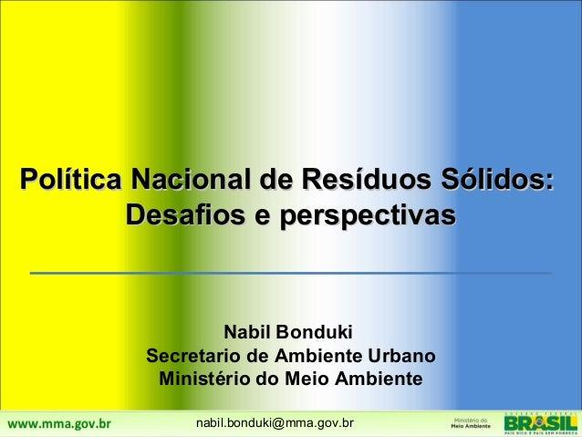 Política Nacional de Resíduos Sólidos:Política Nacional de Resíduos Sólidos: Desafios e perspectivasDesafios e perspectiva...