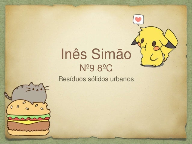 Inês Simão Nº9 8ºC Resíduos sólidos urbanos
