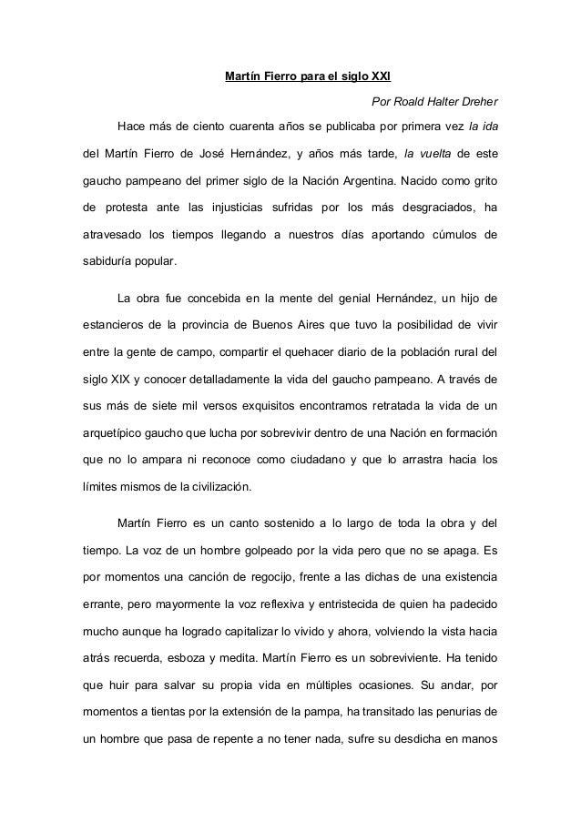 Martín Fierro para el siglo XXI Por Roald Halter Dreher Hace más de ciento cuarenta años se publicaba por primera vez la i...