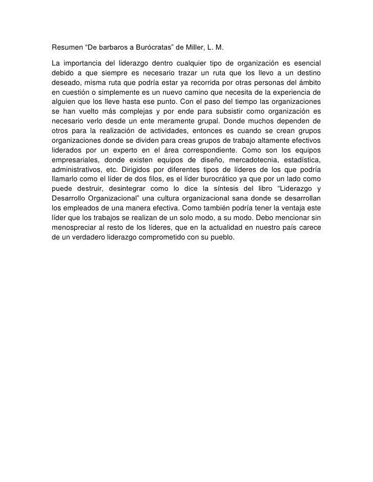 """Resumen """"De barbaros a Burócratas"""" de Miller, L. M.La importancia del liderazgo dentro cualquier tipo de organización es e..."""