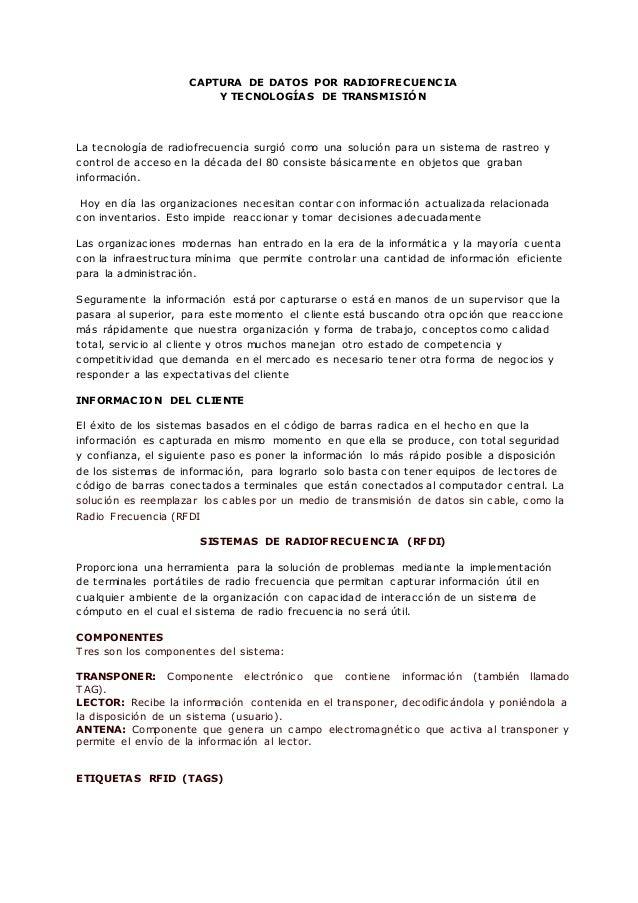 CAPTURA DE DATOS POR RADIOFRECUENCIA Y TECNOLOGÍAS DE TRANSMISIÓN La tecnología de radiofrecuencia surgió como una solució...