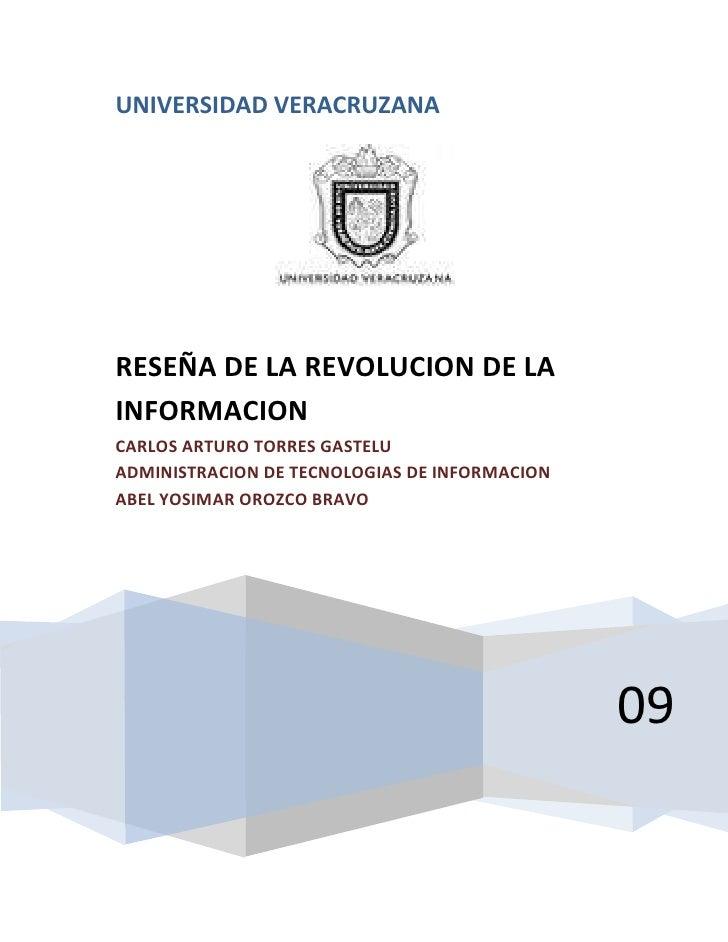 UNIVERSIDAD VERACRUZANA09RESEÑA DE LA REVOLUCION DE LA INFORMACIONCARLOS ARTURO TORRES GASTELU                   ADMINISTR...
