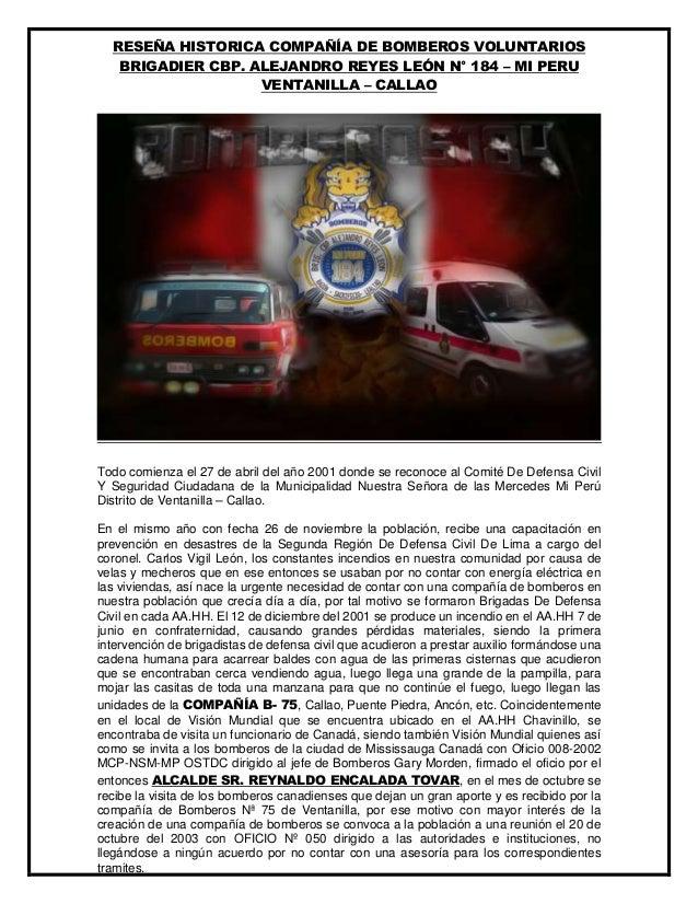 RESEÑA HISTORICA COMPAÑÍA DE BOMBEROS VOLUNTARIOS BRIGADIER CBP. ALEJANDRO REYES LEÓN N° 184 – MI PERU VENTANILLA – CALLAO...