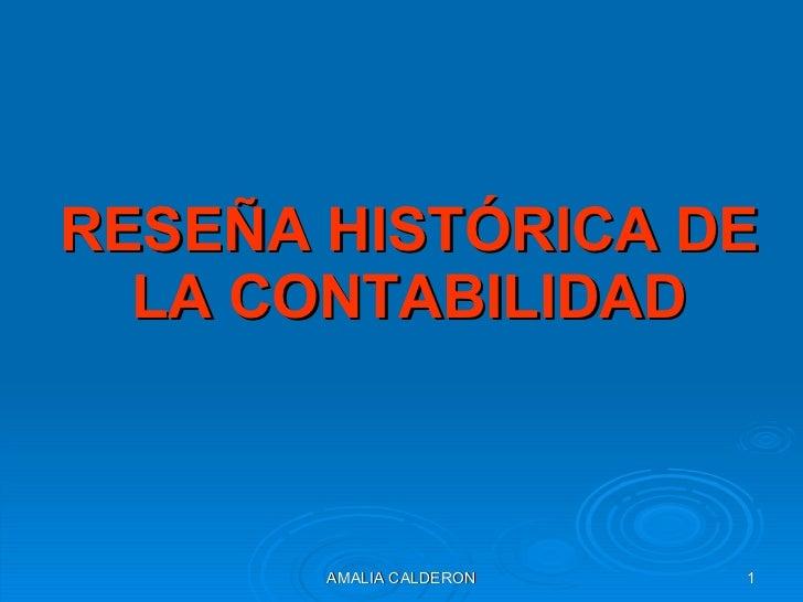 RESEÑA HISTÓRICA DE LA CONTABILIDAD AMALIA CALDERON