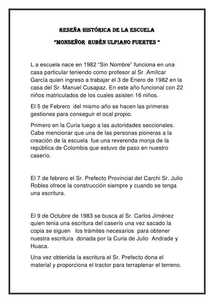 """Reseña histórica de la escuela<br />""""Monseñor  Rubén Ulpiano Fuertes """"<br />L a escuela nace en 1982 """"Sin Nombre"""" funciona..."""