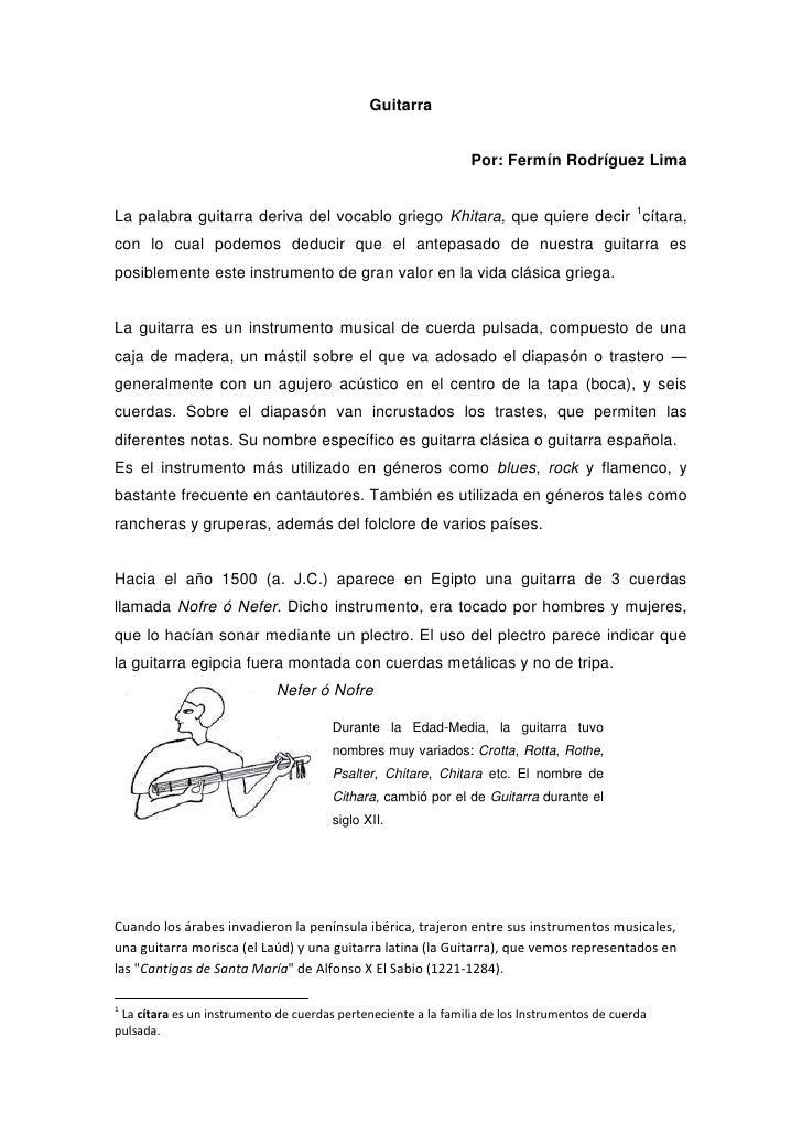 Guitarra                                                                Por: Fermín Rodríguez LimaLa palabra guitarra deri...