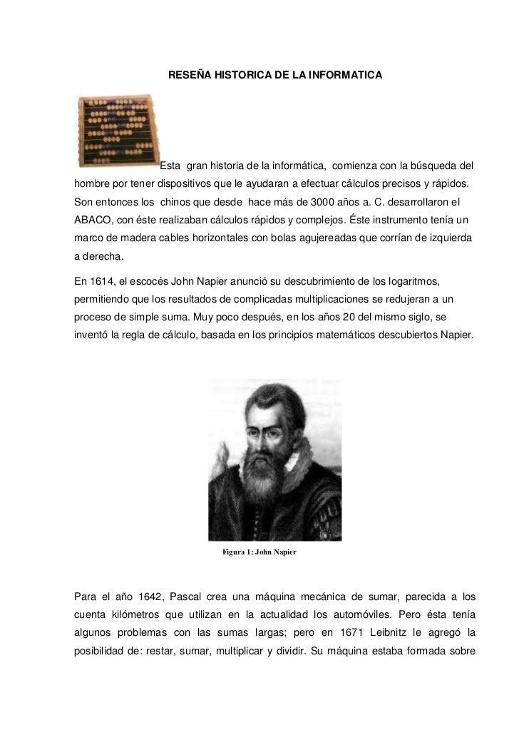 RESEÑA HISTORICA DE LA INFORMATICA                  Esta gran historia de la informática, comienza con la búsqueda delhomb...