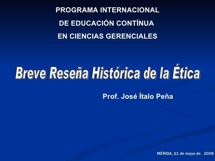 PROGRAMA INTERNACIONAL DE EDUCACIÓN CONTÍNUA EN CIENCIAS GERENCIALES               Prof. José Ítalo Peña                  ...