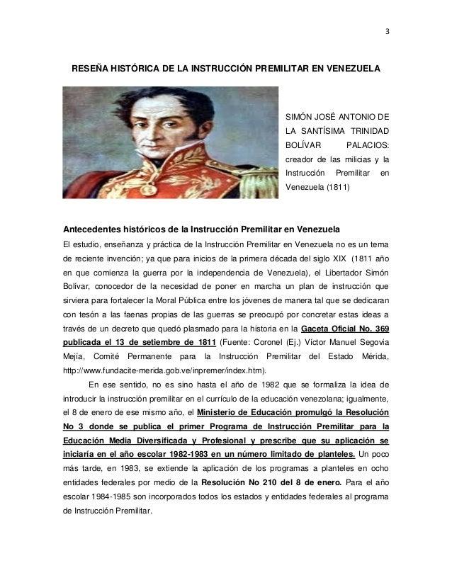 3 RESEÑA HISTÓRICA DE LA INSTRUCCIÓN PREMILITAR EN VENEZUELA SIMÓN JOSÉ ANTONIO DE LA SANTÍSIMA TRINIDAD BOLÍVAR PALACIOS:...