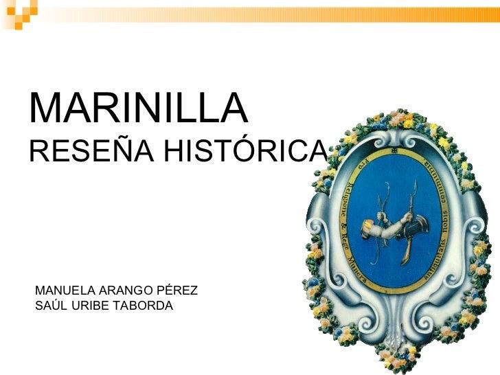 MARINILLA RESEÑA HISTÓRICA    MANUELA ARANGO PÉREZ SAÚL URIBE TABORDA