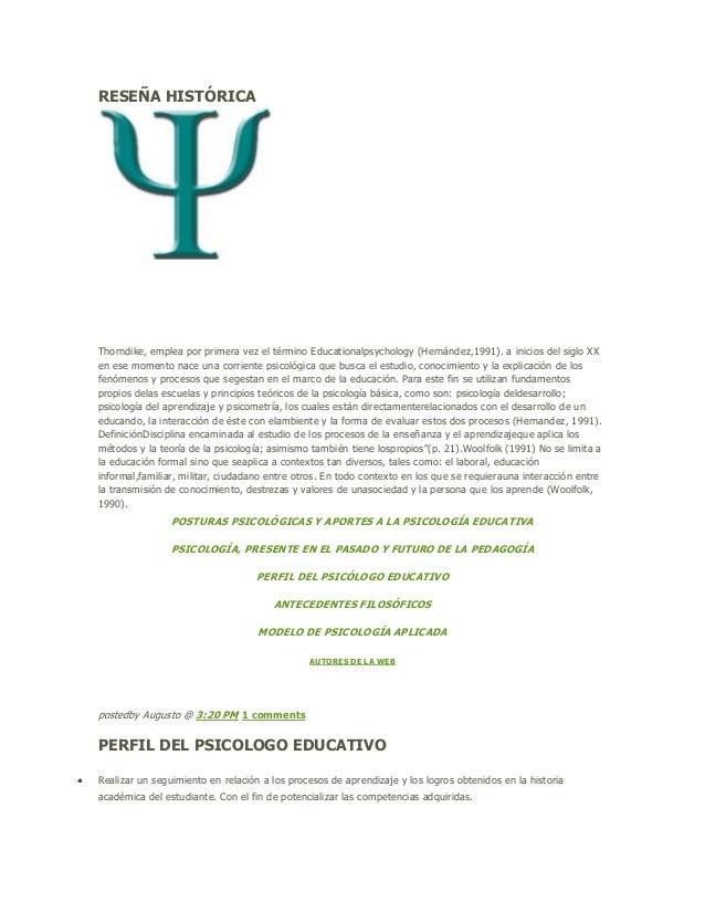 RESEÑA HISTÓRICA Thorndike, emplea por primera vez el término Educationalpsychology (Hernández,1991). a inicios del siglo ...