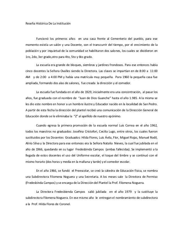 Reseña Histórica De La Institución        Funcionó los primeros años en una casa frente al Cementerio del pueblo, para ese...