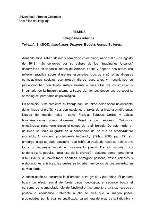 Universidad Libre de Colombia Semiótica del lenguaje RESEÑA Imaginarios urbanos Téllez, A. S. (2006). Imaginarios Urbanos....