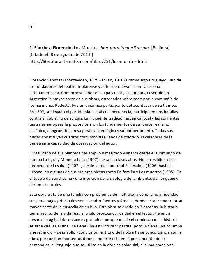 CITATION Sán11 l 3082 (1)<br />BIBLIOGRAPHY1. Sánchez, Florencio. Los Muertos. literatura.itematika.com. [En línea] [Cita...