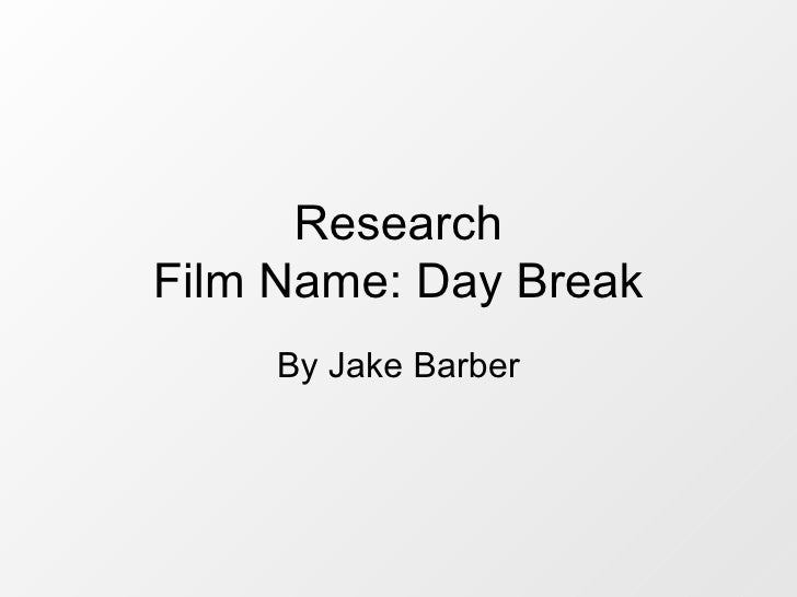 Research Film Name: Day Break By Jake Barber