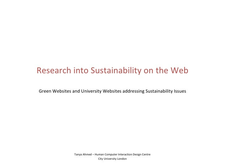 Research into Sustainability on the Web Green Websites and University Websites addressing Sustainability Issues Tanya Ahme...